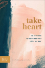 Take Heart: 100 Devotions to Seeing God When Life's Not Okay Cover Image