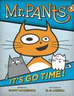 Mr. Pants: It's Go Time! Cover Image