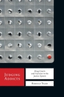 Judging Addicts: Drug Courts and Coercion in the Justice System (Alternative Criminology #6) Cover Image