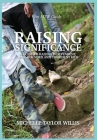 Raising Significance: A Guide to Raising Independent, Well-Rounded and Confident Kids Cover Image