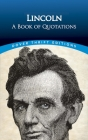 Lincoln: A Book of Quotations (Dover Thrift Editions) Cover Image