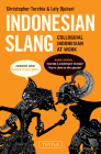 Indonesian Slang: Colloquial Indonesian at Work Cover Image