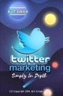 Twitter Marketing Simply In Depth Cover Image
