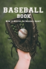 Baseball Book: How to Master the Baseball Game?: Gift Ideas for Holiday Cover Image