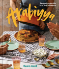 Arabiyya: Recipes and Stories for Community and Connection [A Cookbook] Cover Image