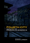 Fourth City: Essays from the Prison in America Cover Image