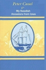 Peter Cassel and My Swedish Ancestors from Iowa Cover Image