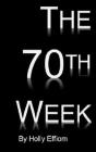 The 70th Week Cover Image
