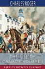 The Rise of Canada, Volume I (Esprios Classics) Cover Image
