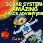 Solar System Amazing Space Adventure: picture book for kids of all ages Cover Image