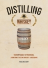 Distilling Whiskey: Your DIY Guide to Producing, Aging and Tasting Whisky & Bourbon Cover Image