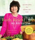 My Kitchen Year: 136 Recipes That Saved My Life Cover Image