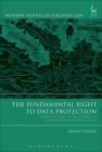 The Fundamental Right to Data Protection: Normative Value in the Context of Counter-Terrorism Surveillance (Modern Studies in European Law) Cover Image