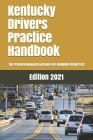 Kentucky Drivers Practice Handbook: The Manual to prepare for Kentucky Permit Test - More than 300 Questions and Answers Cover Image