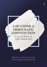 Law Under a Democratic Constitution: Essays in Honour of Jeffrey Goldsworthy Cover Image