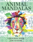 Coloring Book For Seniors: Easy Patterns Animal Mandalas For Adults, Seniors With Dementia, Relaxation And Stress Relief Cover Image