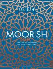 Moorish: Vibrant recipes from the Mediterranean Cover Image