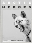 Arctic Heroes: A Tribute to the Sled Dogs of Greenland Cover Image
