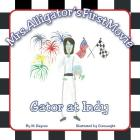 Mrs. Alligator's First Movie: Gator at Indy Cover Image