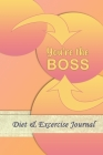 You're The Boss: Professional and Practical Food Diary and Fitness Tracker: Monitor Eating, Plan Meals, and Set Diet and Exercise Goals Cover Image