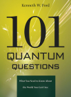 101 Quantum Questions: What You Need to Know about the World You Can't See Cover Image