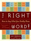 The Right Word!: How to Say What You Really Mean Cover Image