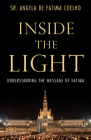 Inside the Light: Understanding the Message of Fatima Cover Image