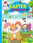 Easter Coloring Book For Kids Ages 4-8: Fun Collection Of Unique Easter Coloring Pages With A Spring Vibe - Eggs, Bunnies, Butterflies, Flowers And Mo Cover Image