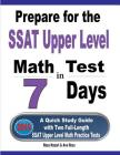Prepare for the SSAT Upper Level Math Test in 7 Days: A Quick Study Guide with Two Full-Length SSAT Upper Level Math Practice Tests Cover Image