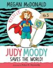 Judy Moody Saves the World!: #3 Cover Image