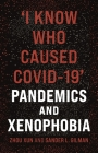 'I Know Who Caused COVID-19': Pandemics and Xenophobia Cover Image