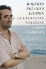 Roberto Bolaño's Fiction: An Expanding Universe Cover Image