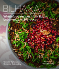 Bilhana: Wholefood Recipes from Egypt, Lebanon, and Morocco Cover Image