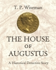 The House of Augustus: A Historical Detective Story Cover Image