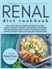 Renal Diet Cookbook: 200+ Easy and Flavorful Recipes for Every Stage of Kidney Disease. Low Sodium, Potassium and Phosphorus Diet to Help Y Cover Image