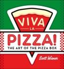 Viva la Pizza!: The Art of the Pizza Box Cover Image