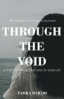 Through the Void: My Journey From Single to Soulmate A Guide to Finding the Love of Your Life Cover Image