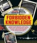 Forbidden Knowledge: 101 Things No One Should Know How to Do Cover Image