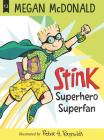 Stink: Superhero Superfan Cover Image