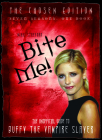 Bite Me!: The Unofficial Guide to the World of Buffy the Vampire Slayer Cover Image