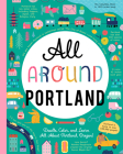 All Around Portland: Doodle, Color, and Learn All about Portland, Oregon! Cover Image