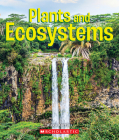 Plants and Ecosystems (A True Book: Incredible Plants!) Cover Image