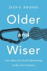Older and Wiser: New Ideas for Youth Mentoring in the 21st Century Cover Image
