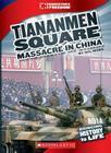 The Tiananmen Square Massacre (Cornerstones of Freedom: Third Series) Cover Image
