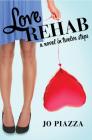 Love Rehab: A Novel in Twelve Steps Cover Image