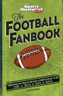 The Football Fanbook: Everything You Need to Become a Gridiron Know-it-All (A Sports Illustrated Kids Book) Cover Image