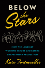 Below the Stars: How the Labor of Working Actors and Extras Shapes Media Production Cover Image