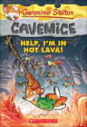 Help, I'm in Hot Lava! (Geronimo Stilton: Cavemice #3) Cover Image