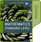 Ib Mathematics Standard Level Online Course Book: Oxford Ib Diploma Program Cover Image