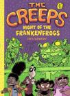The Creeps 1: Night of the Frankenfrogs Cover Image